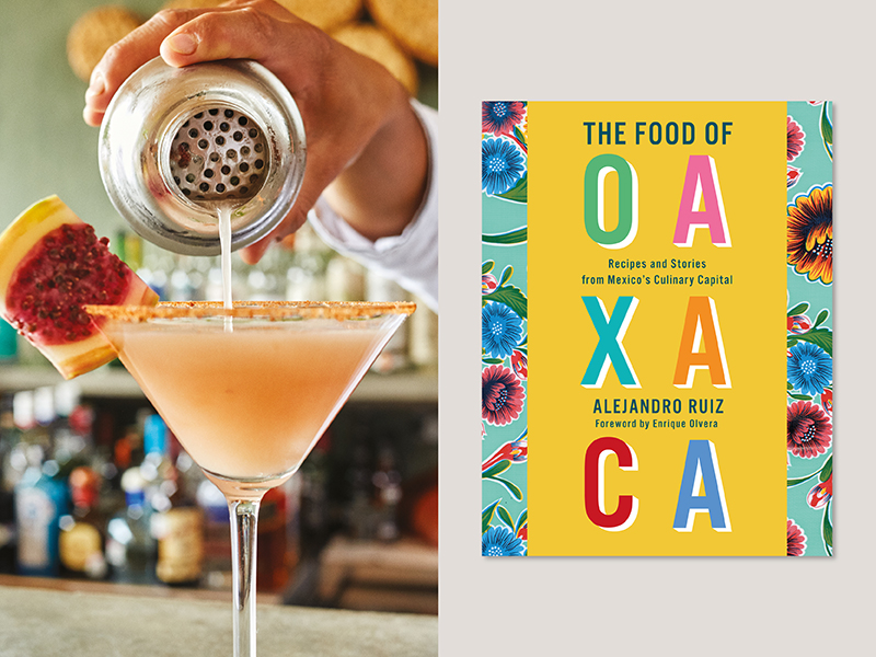 Cookbook cover of The Food of Oaxaca and image of a cocktail being poured